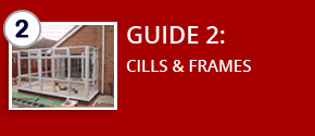Guide 2: CILLS & FRAMES FOR DIY CONSERVATORY